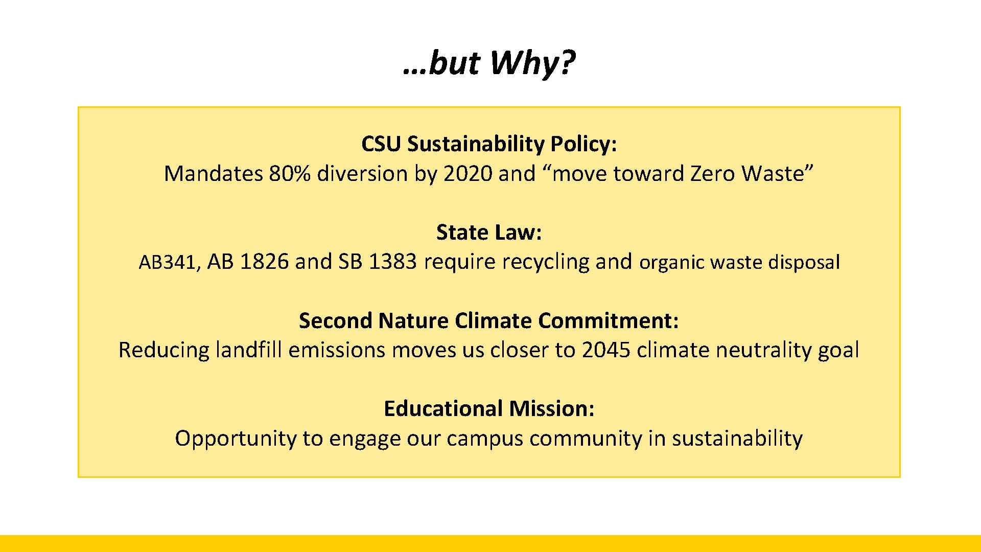 """…but Why? CSU Sustainability Policy: Mandates 80% diversion by 2020 and """"move toward Zero"""