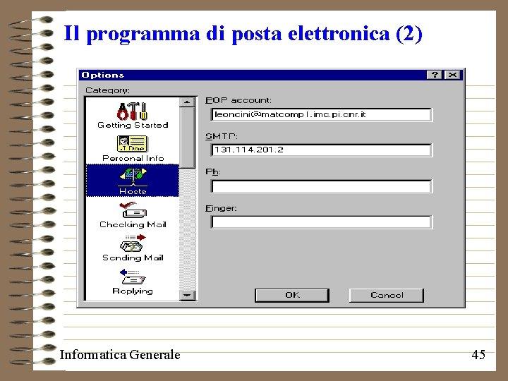Il programma di posta elettronica (2) Informatica Generale 45