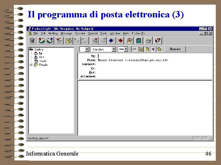 Il programma di posta elettronica (3) Informatica Generale 46