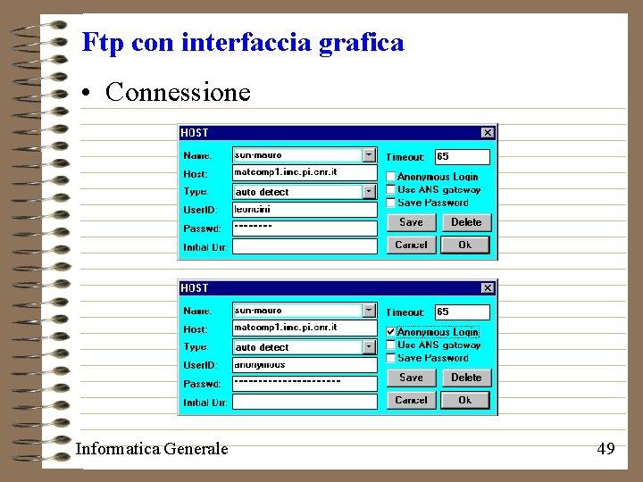 Ftp con interfaccia grafica • Connessione Informatica Generale 49