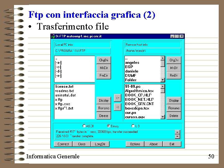 Ftp con interfaccia grafica (2) • Trasferimento file Informatica Generale 50