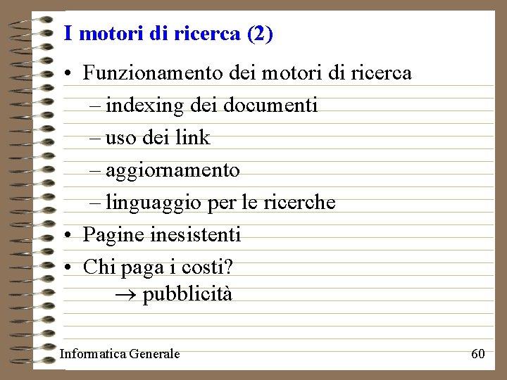 I motori di ricerca (2) • Funzionamento dei motori di ricerca – indexing dei
