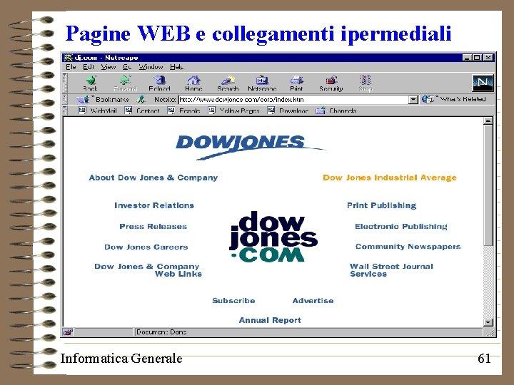 Pagine WEB e collegamenti ipermediali Informatica Generale 61