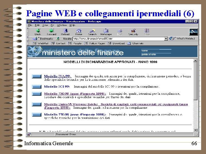 Pagine WEB e collegamenti ipermediali (6) Informatica Generale 66