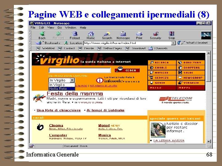 Pagine WEB e collegamenti ipermediali (8) Informatica Generale 68