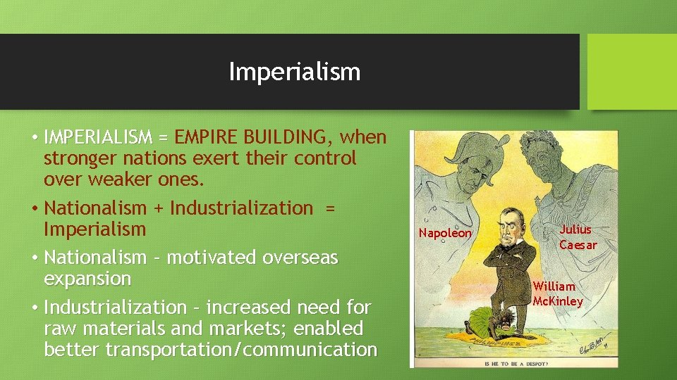 Imperialism • IMPERIALISM = EMPIRE BUILDING, when stronger nations exert their control over weaker