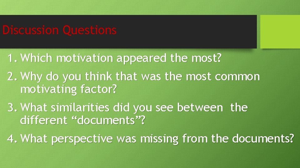 Discussion Questions 1. Which motivation appeared the most? 2. Why do you think that