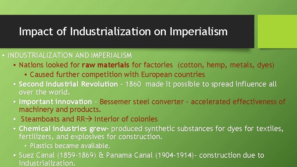 Impact of Industrialization on Imperialism • INDUSTRIALIZATION AND IMPERIALISM • Nations looked for raw