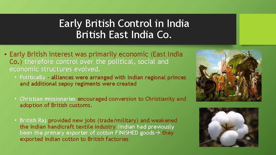 Early British Control in India British East India Co. • Early British interest was