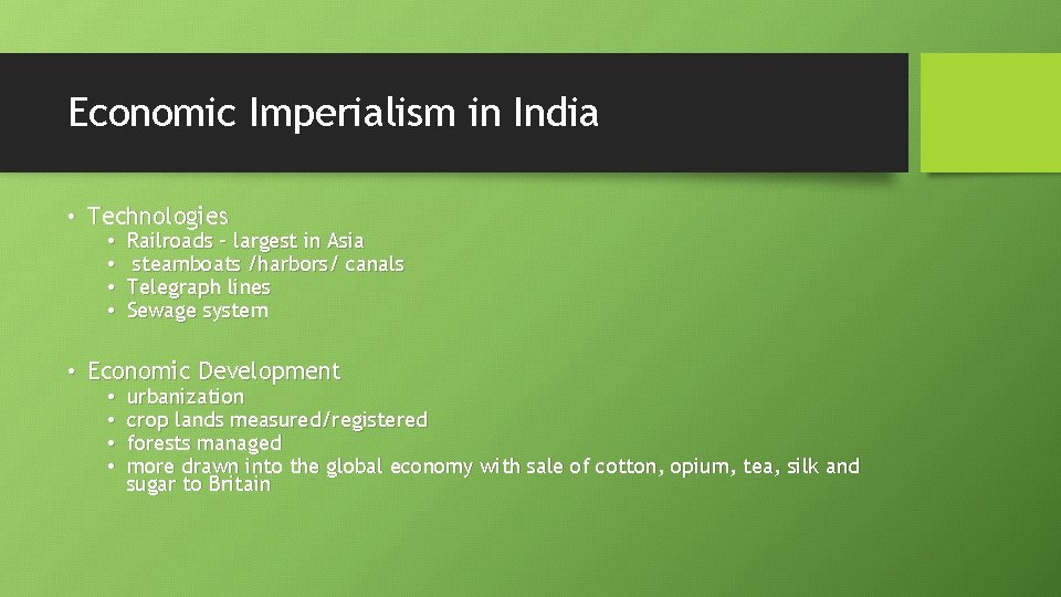 Economic Imperialism in India • Technologies • • Railroads – largest in Asia steamboats