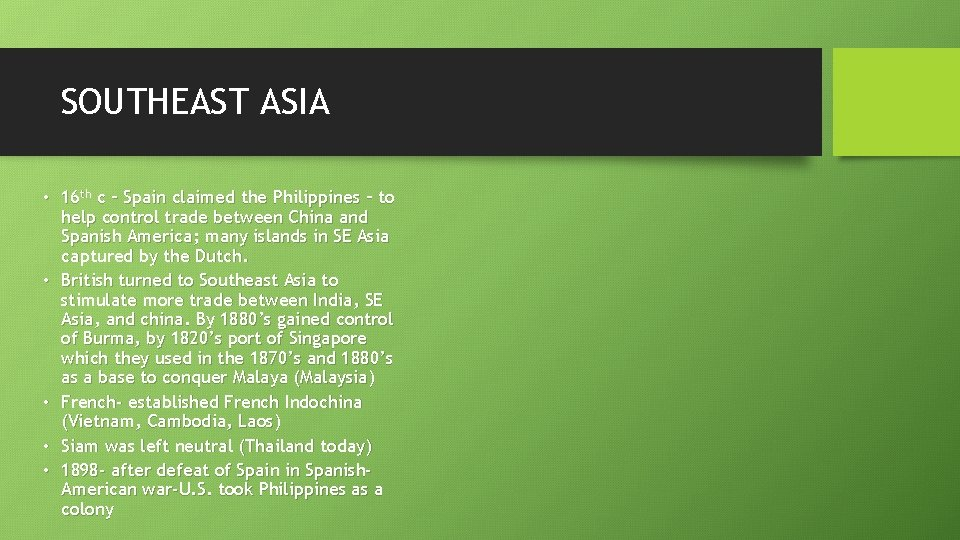 SOUTHEAST ASIA • 16 th c – Spain claimed the Philippines – to help