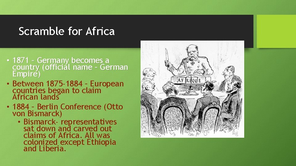 Scramble for Africa • 1871 – Germany becomes a country (official name – German