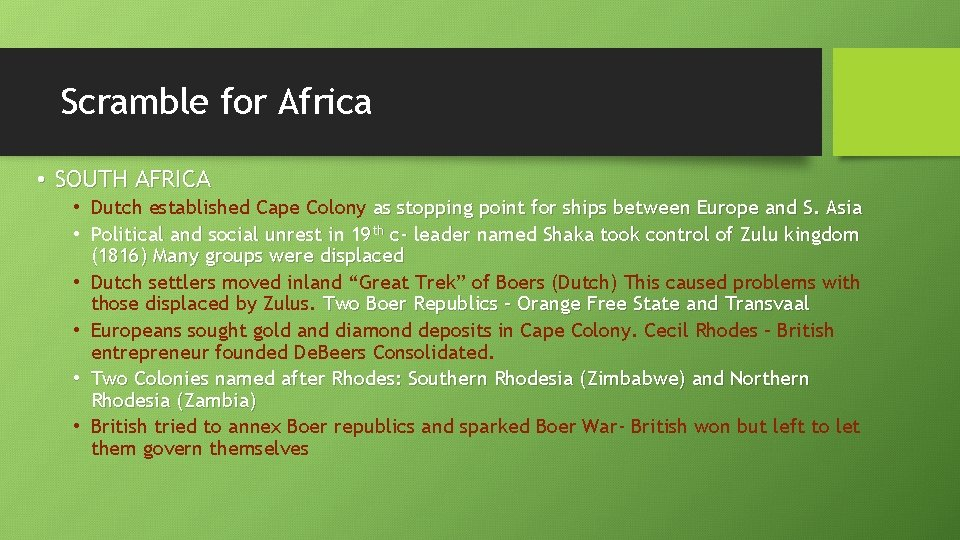 Scramble for Africa • SOUTH AFRICA • Dutch established Cape Colony as stopping point