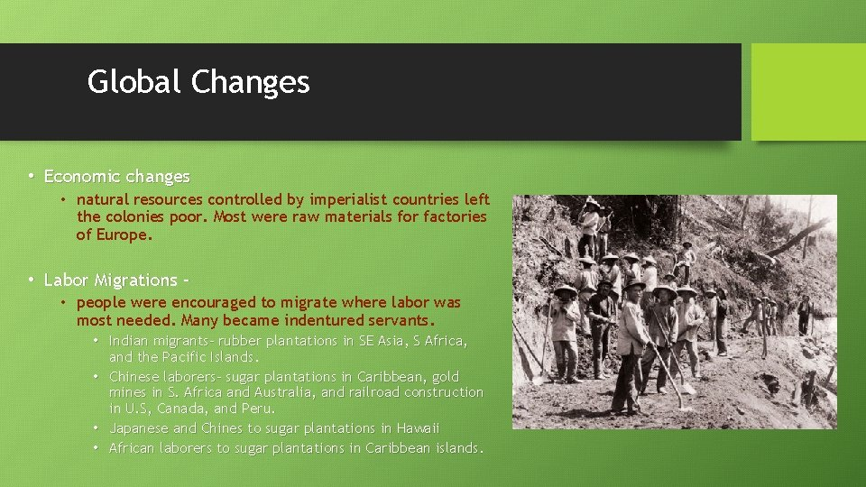 Global Changes • Economic changes • natural resources controlled by imperialist countries left the