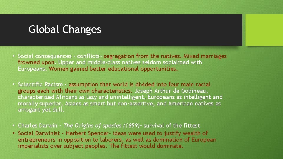 Global Changes • Social consequences – conflicts- segregation from the natives. Mixed marriages frowned