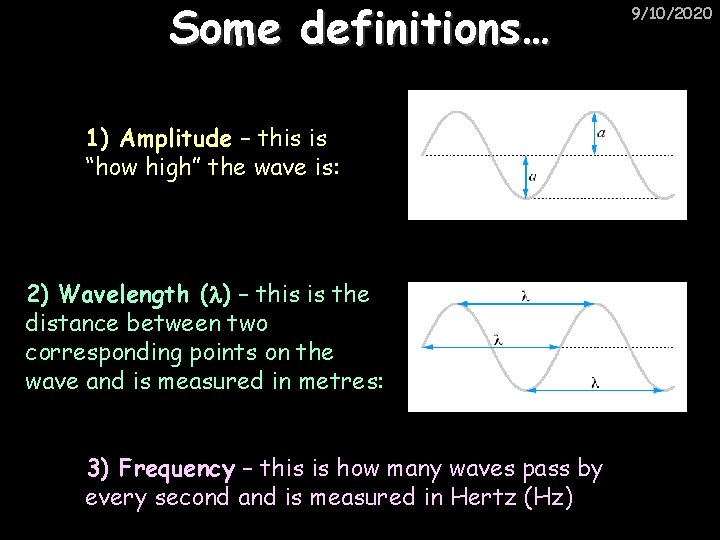 """Some definitions… 1) Amplitude – this is """"how high"""" the wave is: 2) Wavelength"""