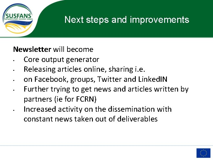 Next steps and improvements Newsletter will become • Core output generator • Releasing articles