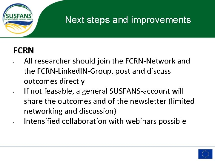 Next steps and improvements FCRN • • • All researcher should join the FCRN-Network