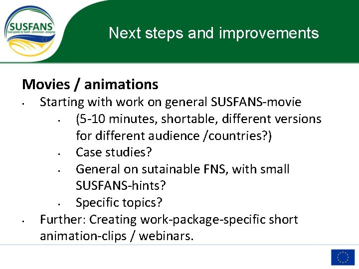 Next steps and improvements Movies / animations • • Starting with work on general