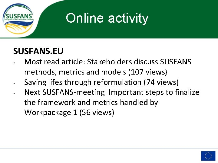 Online activity SUSFANS. EU • • • Most read article: Stakeholders discuss SUSFANS methods,