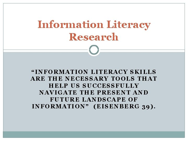 """Information Literacy Research """"INFORMATION LITERACY SKILLS ARE THE NECESSARY TOOLS THAT HELP US SUCCESSFULLY"""