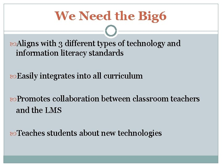 We Need the Big 6 Aligns with 3 different types of technology and information