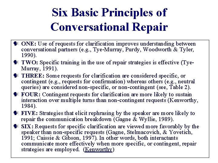 Six Basic Principles of Conversational Repair ONE: Use of requests for clarification improves understanding