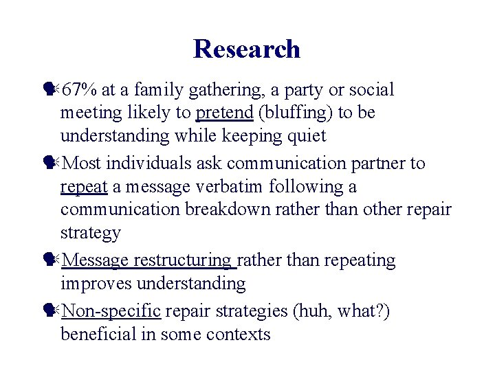 Research 67% at a family gathering, a party or social meeting likely to pretend