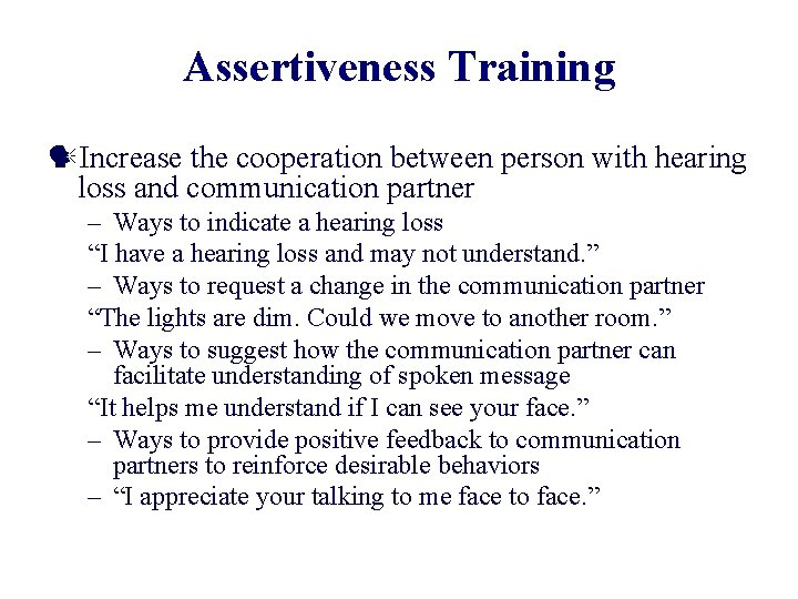 Assertiveness Training Increase the cooperation between person with hearing loss and communication partner –