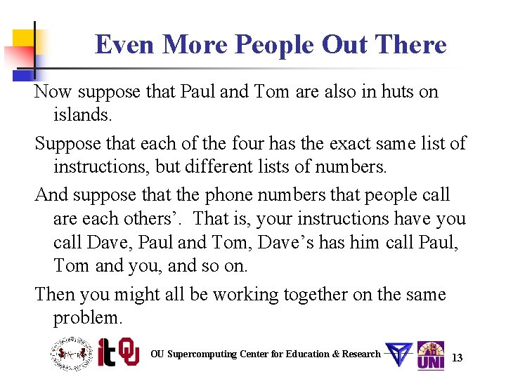 Even More People Out There Now suppose that Paul and Tom are also in