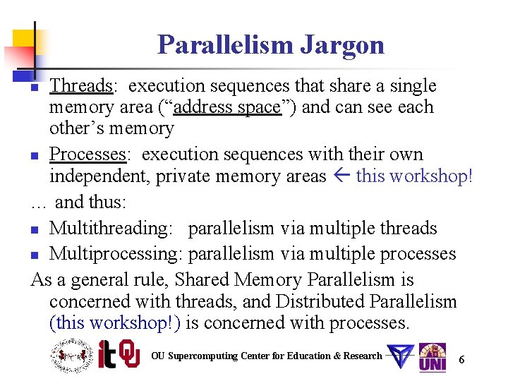 """Parallelism Jargon Threads: execution sequences that share a single memory area (""""address space"""") and"""
