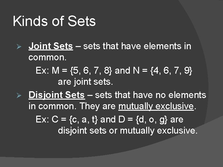 Kinds of Sets Joint Sets – sets that have elements in common. Ex: M