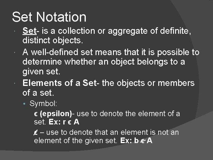 Set Notation Set- is a collection or aggregate of definite, distinct objects. A well-defined