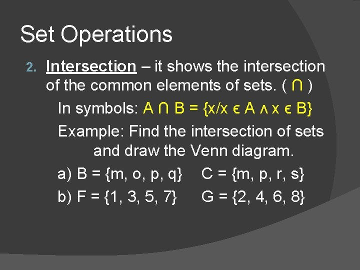 Set Operations 2. Intersection – it shows the intersection of the common elements of