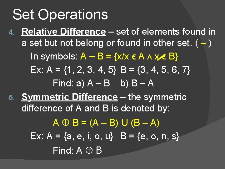 Set Operations Relative Difference – set of elements found in a set but not
