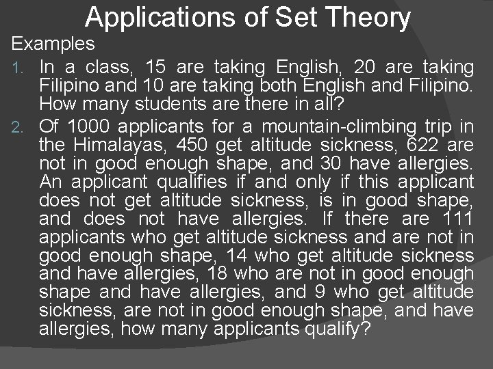 Applications of Set Theory Examples 1. In a class, 15 are taking English, 20