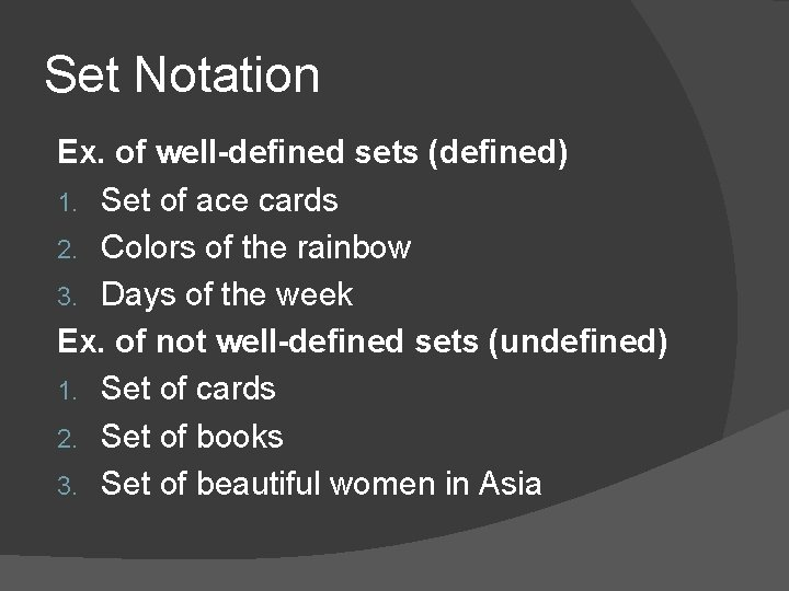 Set Notation Ex. of well-defined sets (defined) 1. Set of ace cards 2. Colors