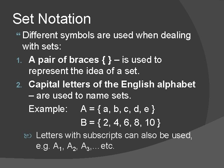Set Notation Different symbols are used when dealing with sets: 1. A pair of