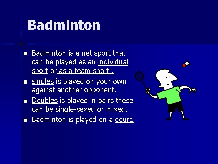 Badminton n n Badminton is a net sport that can be played as an