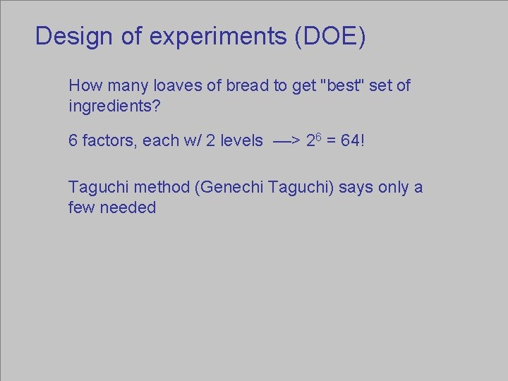 """Design of experiments (DOE) How many loaves of bread to get """"best"""" set of"""