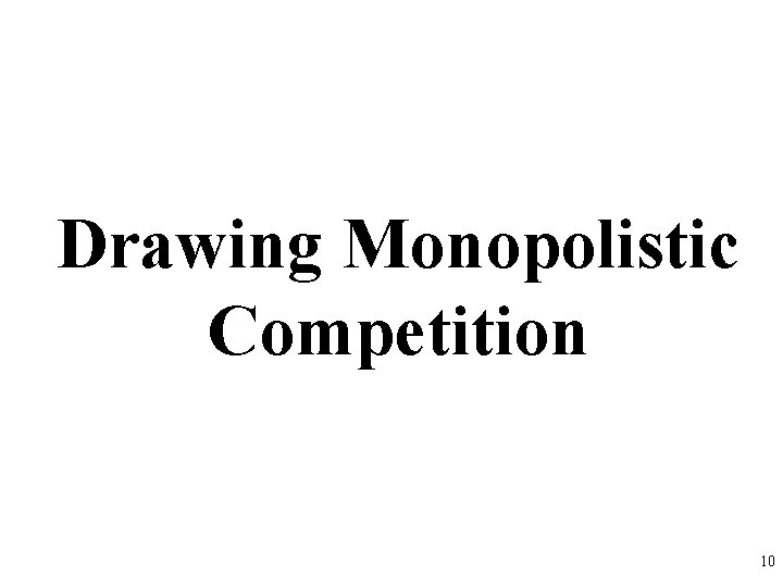 Drawing Monopolistic Competition 10