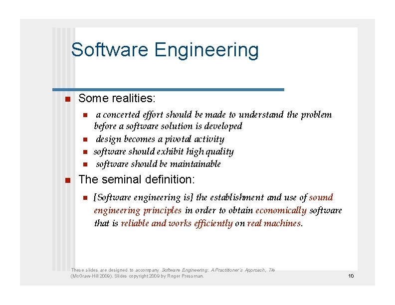 Software Engineering  Some realities:   a concerted effort should be made to