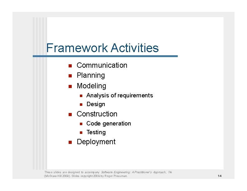 Framework Activities    Communication Planning Modeling    Construction