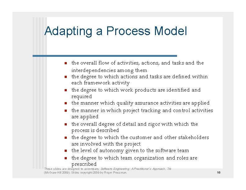 Adapting a Process Model   the overall flow of activities, actions, and tasks