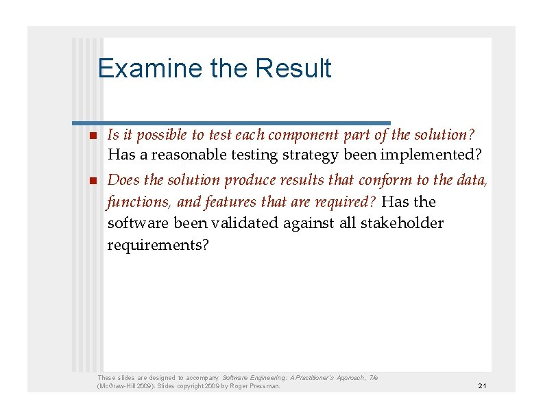 Examine the Result   Is it possible to test each component part of