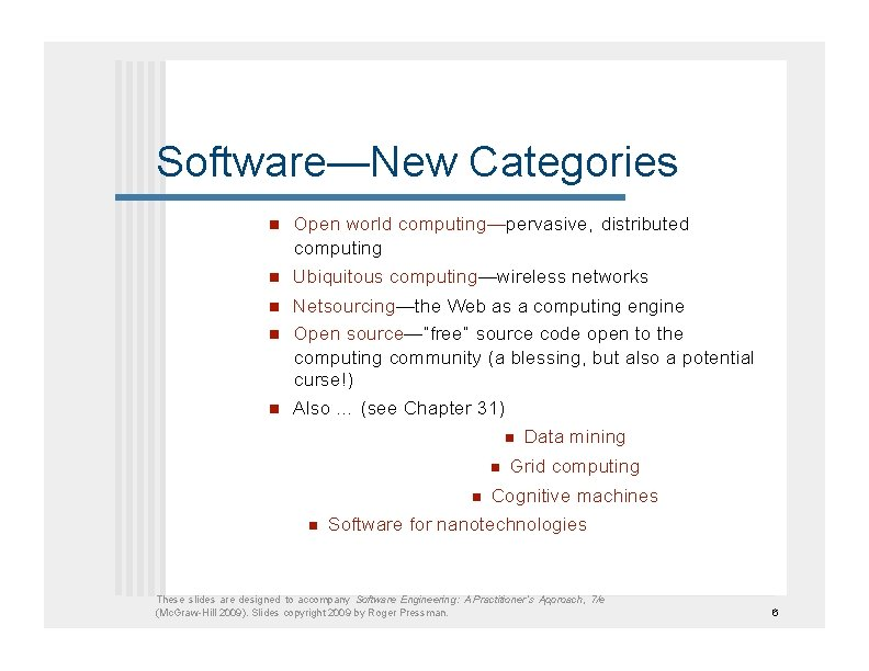 Software—New Categories   Open world computing—pervasive, distributed computing Ubiquitous computing—wireless networks Netsourcing—the Web