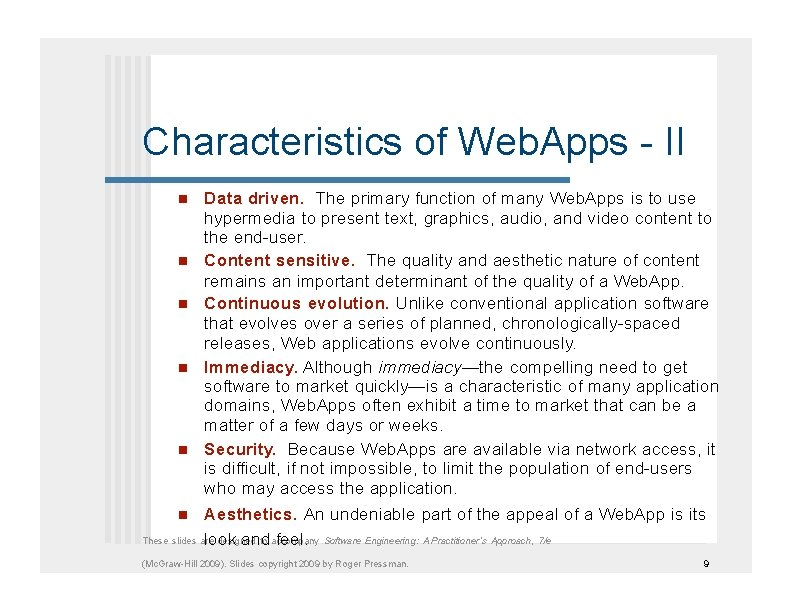 Characteristics of Web. Apps - II Data driven. The primary function of many Web.