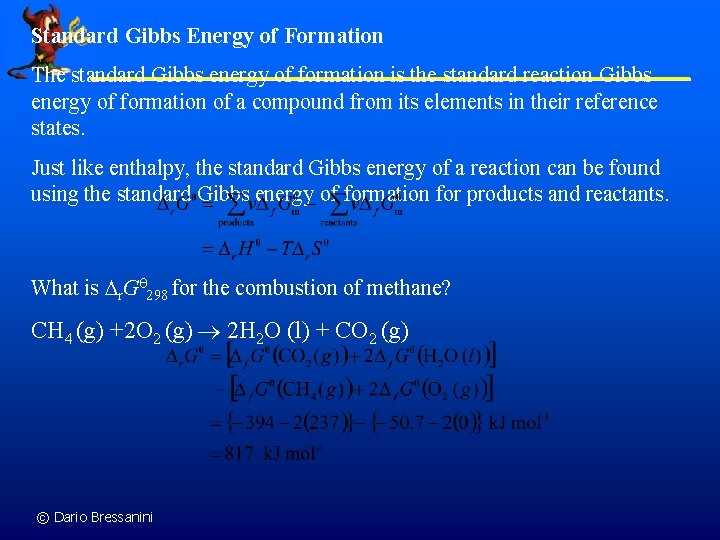 Standard Gibbs Energy of Formation The standard Gibbs energy of formation is the standard