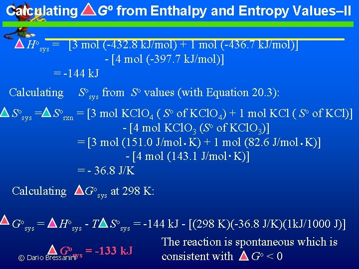 Calculating Go from Enthalpy and Entropy Values–II Hosys = [3 mol (-432. 8 k.