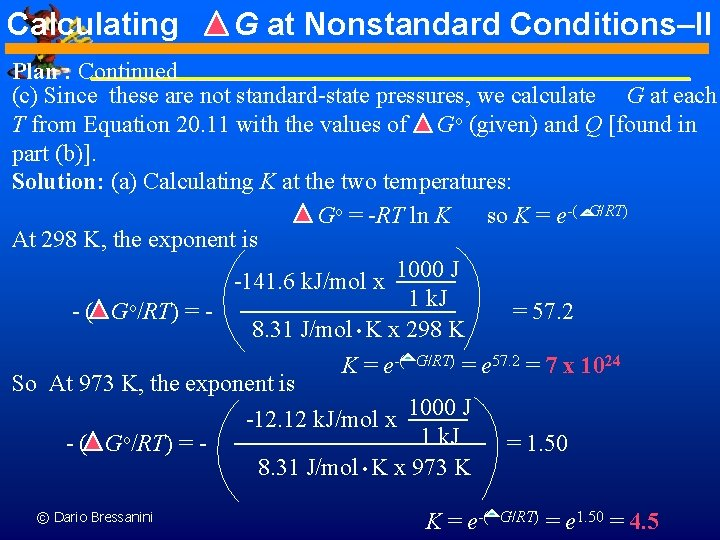 Calculating G at Nonstandard Conditions–II Plan : Continued (c) Since these are not standard-state
